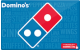 Domino's Pizza - $50